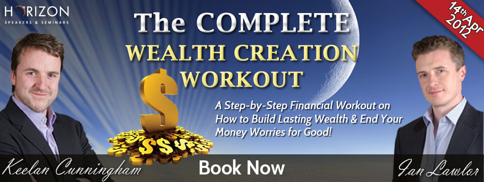 The COMPLETE Wealth Creation Workout @ D4 Berkeley Court Hotel  | Dublin | County Dublin | Ireland
